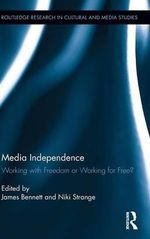 Media Independence : Working with Freedom or Working for Free?