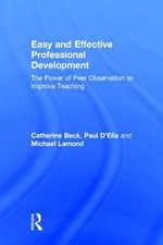 Easy and Effective Professional Development : The Power of Peer Observation to Improve Teaching - Catherine Beck