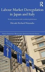 Labour Market Deregulation in Japan and Italy - Hiro Watanabe