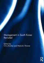 Management in South Korea Revisited - Chris Rowley