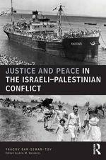 Justice and Peace in the Israeli-Palestinian Conflict - Yaacov Bar-Siman-Tov