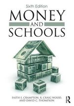 Money and Schools - Faith E. Crampton