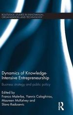 Dynamics of Knowledge Intensive Entrepreneurship : Business Strategy & Public Policy