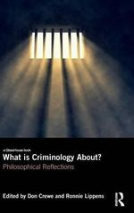 What is Criminology About? : Philosophical Reflections