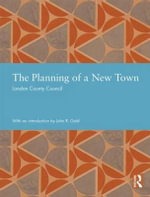The Planning of a New Town : Studies in International Planning History - London County Council