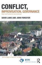 Conflict, Improvisation, Governance : Street Level Practices for Urban Democracy - David Laws