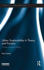 Urban Sustainability in Theory and Practice : Circles of Sustainability - Paul James