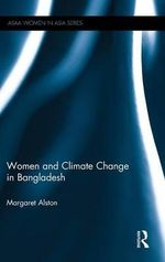 Women and Climate Change in Bangladesh - Margaret Alston