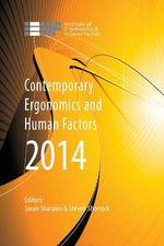 Contemporary Ergonomics and Human Factors 2014 : Proceedings of the international conference on Ergonomics & Human Factors 2014, Southampton, UK, 7-10 April 2014