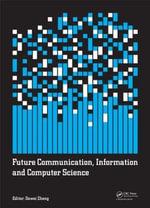 Future Communication, Information and Computer Science : Iraics Proceedings