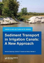 Sediment Transport in Irrigation Canals : A New Approach - Herman Depeweg