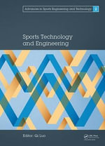 Sports Technology and Engineering : Proceedings of the 2014 Asia-Pacific Congress on Sports Technology and Engineering (STE 2014)