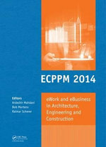 Ework and Ebusiness in Architecture, Engineering and Construction : Ecppm 2014