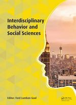 Interdisciplinary Behavior and Social Sciences : Proceedings of the International Congress on Interdisciplinary Behaviour and Social Sciences