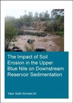 The Impact of Soil Erosion in the Upper Blue Nile on Downstream Reservoir Sedimentation - Yasir Salih Ahmed Ali