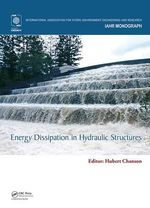 Energy Dissipation in Hydraulic Structures : IAHR Monographs