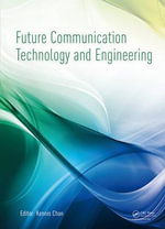Future Communication Technology and Engineering