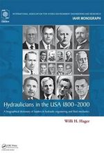 Hydraulicians in the USA : A Biographical Dictionary of Leaders in Hydraulic Engineering and Fluid Mechanics - Willi Hager