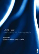 Telling Tales : Autobiographies of Childhood and Youth