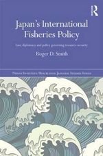 Japan's International Fisheries Policy - Roger Smith
