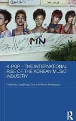 K Pop - The International Rise of the Korean Music Industry