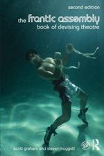 The Frantic Assembly Book of Devising Theatre - Scott Graham