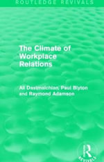 The Climate of Workplace Relations - Ali Dastmalchian