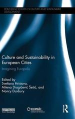 Culture and Sustainability in European Cities : Imagining Europolis