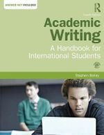 Academic Writing : A Handbook for International Students - Stephen Bailey