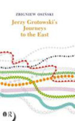 Jerzy Grotowski's Journeys to the East : Routledge Icarus - Zgbiniew Osinski