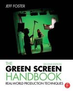 The Green Screen Handbook : Real-World Production Techniques - Jeff Foster