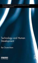 Technology and Human Development : The Routledge Human Development and Capability Debates - Ilse Oosterlaken