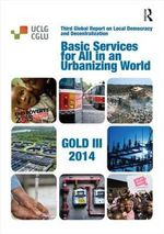 Basic Services for All in an Urbanizing World : The Governance of Basic Services in an Urbanizing World