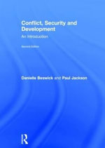 Conflict, Security and Development : An Introduction - Danielle Beswick