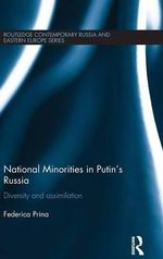 National Minorities in Putin's Russia : Routledge Contemporary Russia and Eastern Europe Series - Federica  Prina