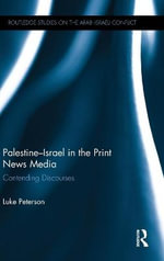 Israel-Palestine in the News Media : Contending Discourses - Luke Peterson