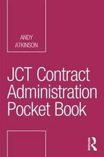 JCT Contract Administration Pocket Book - Andy Atkinson