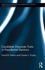 Voter Perception and Candidate Character Traits in Presidential Elections - David Holian