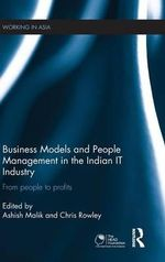 Business Models and People Management in the Indian IT Industry : From People to Profits