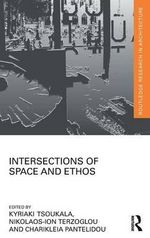 Intersections of Space and Ethos : Routledge Research in Architecture