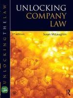 Unlocking Company Law : Unlocking the Law - Sue McLaughlin