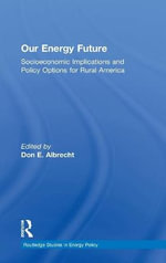 Our Energy Future : Socioeconomic Implications and Policy Options for Rural America