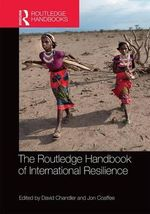 Routledge Handbook of International Resilience - David Chandler