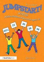 Jumpstart! Maths : Maths Activities and Games for Ages 5-14 - John Taylor