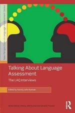 Talking About Language Assessment : The LAQ Interviews