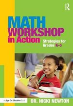 Math Workshop in Action : Strategies for Grades K-5 - Nicki Newton