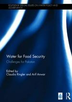 Water for Food Security : Challenges for Pakistan
