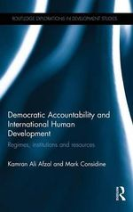 Democratic Accountability and International Human Development : Regimes, Institutions and Resources - Kamran Ali Afzal
