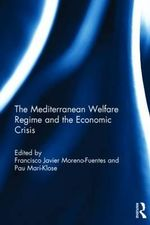 The Mediterranean Welfare Regime and the Economic Crisis