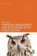 Financial Management and Accounting in the Public Sector - Gary Bandy